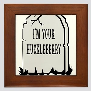 I'm Your Huckleberry Tombstone Framed Tile