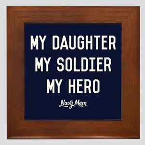 U.S. Navy My Daughter My Soldier My He Framed Tile
