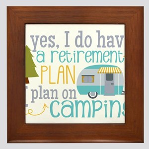 Yes, I do have a retirement plan I pla Framed Tile