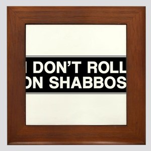 I DONT ROLL ON SHABBOS! Framed Tile