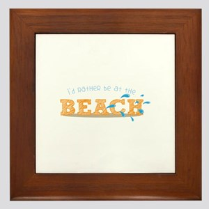 I'd rather be at the Beach Framed Tile