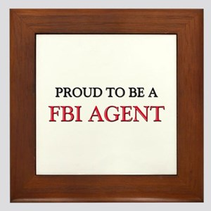 Proud to be a Fbi Agent Framed Tile