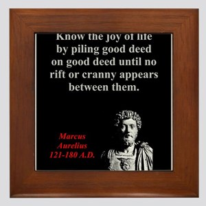 Know The Joy Of Life - Marcus Aurelius Framed Tile