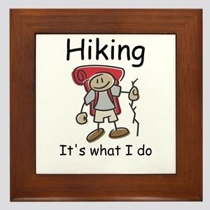 Hiking, it's what I do Framed Tile