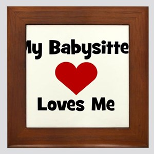 My Babysitter Loves Me! Framed Tile