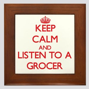 Keep Calm and Listen to a Grocer Framed Tile