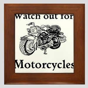 Watch out for motorcycles Framed Tile