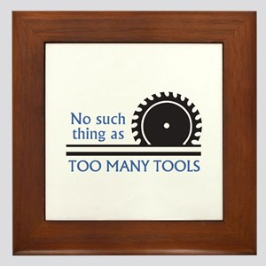 TOO MANY TOOLS Framed Tile