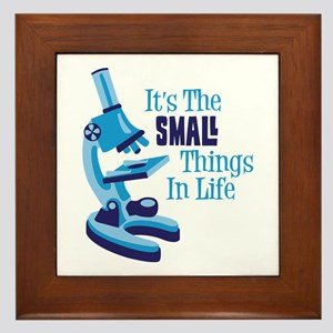 Its The SMALL Things In Life Framed Tile