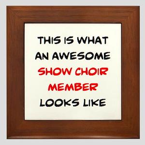 awesome show choir Framed Tile