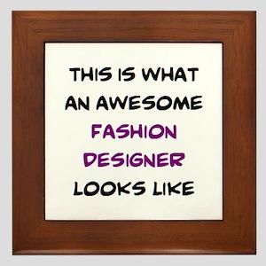 awesome fashion designer Framed Tile
