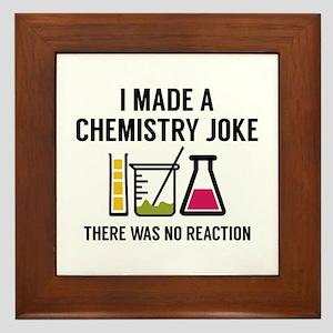 I Made A Chemistry Joke Framed Tile