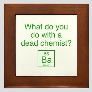 What Do You Do With A Dead Chemist? Framed Tile