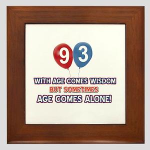 Funny 93 wisdom saying birthday Framed Tile