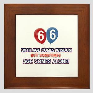 Funny 66 wisdom saying birthday Framed Tile