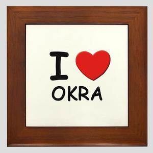 I love okra Framed Tile