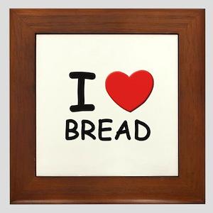 I love bread Framed Tile