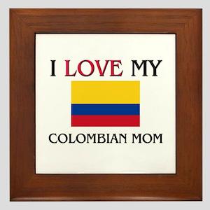 I Love My Colombian Mom Framed Tile