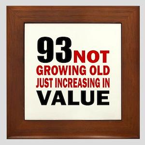 93 Not Growing Old Framed Tile