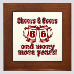 Cheers And Beers 66 And Many More Year Framed Tile