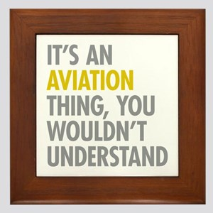 Its An Aviation Thing Framed Tile