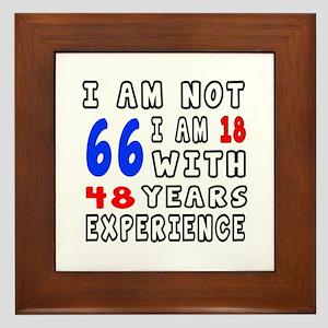 I am not 66 Birthday Designs Framed Tile