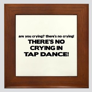 There's No Crying Tap Dance Framed Tile