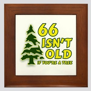 66 Isn't Old, If You're A Tree Framed Tile
