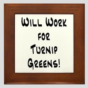 Will Work for Turnip Greens! Framed Tile