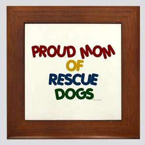 Proud Mom Of Rescue Dogs 1 Framed Tile