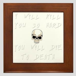 kill-you copy Framed Tile