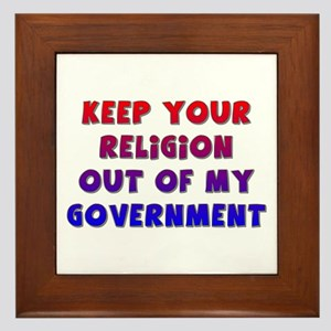 Keep Your Religion Out Of My Framed Tile