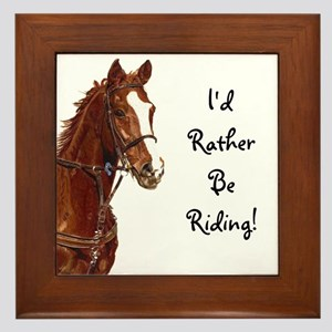 Id Rather Be Riding! Horse Framed Tile