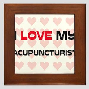 I Love My Acupuncturist Framed Tile
