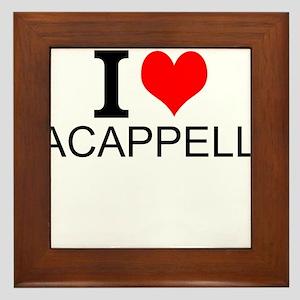 I Love Acappella Framed Tile