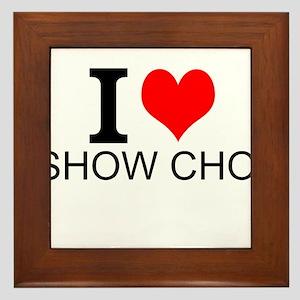 I Love Show Choir Framed Tile