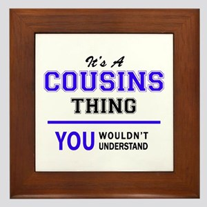 It's COUSINS thing, you wouldn't under Framed Tile