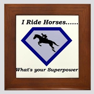 I Ride Horses...What's your Superpower Framed Tile