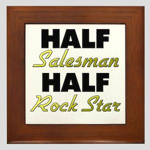 Half Salesman Half Rock Star Framed Tile