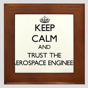 Keep Calm and Trust the Aerospace Engineer Framed