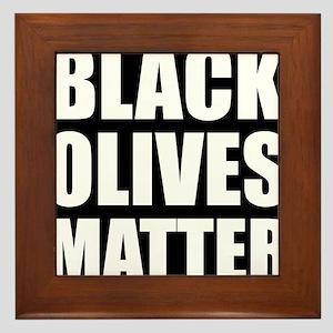 Black Olives Matter Framed Tile
