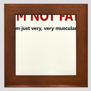 I'M NOT FAT JUST VERY VERY MU Framed Tile