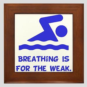 Breathing is for the weak! Framed Tile