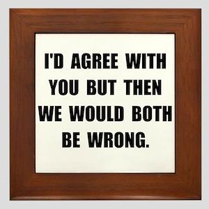 Both Be Wrong Framed Tile