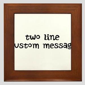 Two Line Custom Message Framed Tile