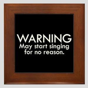 Warning: May start singing for no reason. Framed T