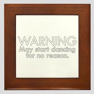 Warning: May start dancing for no reason Framed Ti