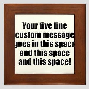 Super Mega Five Line Custom Message Framed Tile