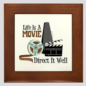 Life is a Movie Direct it Well Framed Tile