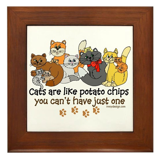 afaa958d4 Cats are like potato chips Framed Tile by ironydesigns - CafePress